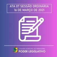 Ata da Sessão Ordinária nº 007/2021 - 16/03/2021