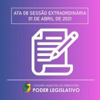 Ata da Sessão Extraordinária nº 008/2021 - 01/04/2021